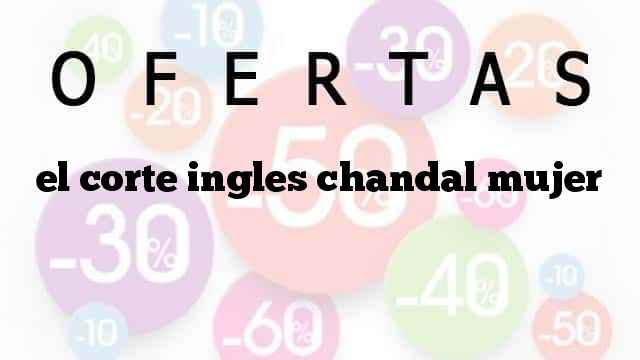 corte ingles chandal